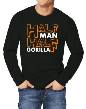 Half Man , Half Gorilla Long-sleeve T-Shirt