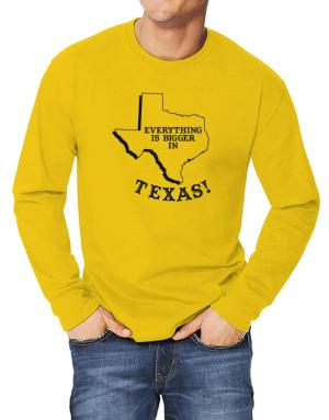 Everything is bigger in Texas Long-sleeve T-Shirt