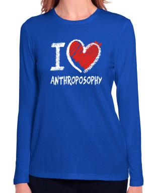 I love Anthroposophy chalk style Long Sleeve T-Shirt-Womens