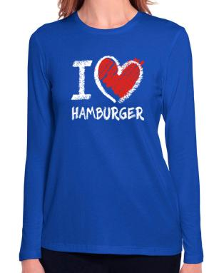 I love Hamburger chalk style Long Sleeve T-Shirt-Womens