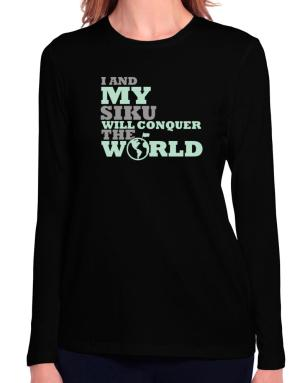 I And My Siku Will Conquer The World Long Sleeve T-Shirt-Womens