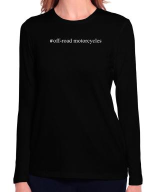 #Off-Road Motorcycles - Hashtag Long Sleeve T-Shirt-Womens