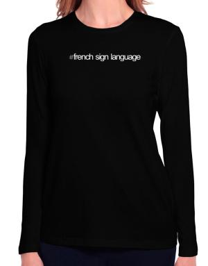 Hashtag French Sign Language Long Sleeve T-Shirt-Womens