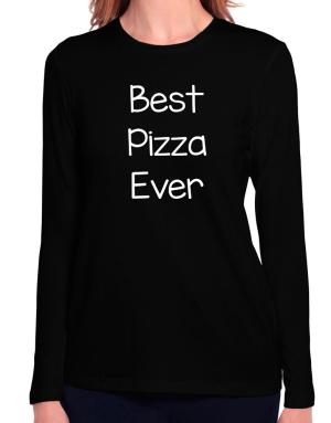 Best Pizza ever Long Sleeve T-Shirt-Womens