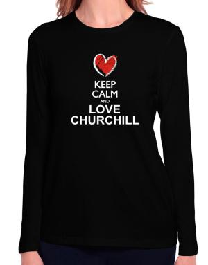 Keep calm and love Churchill chalk style Long Sleeve T-Shirt-Womens