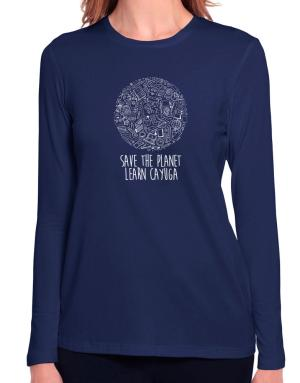 Save the planet learn Cayuga Long Sleeve T-Shirt-Womens