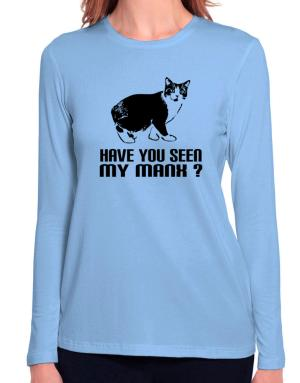 Have you seen my Manx? Long Sleeve T-Shirt-Womens