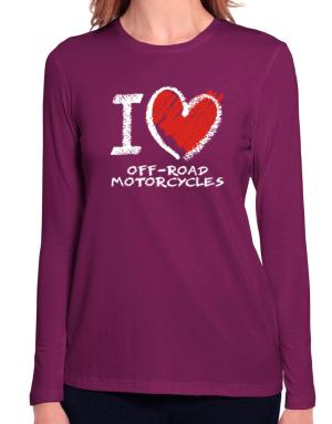 I love Off-Road Motorcycles chalk style Long Sleeve T-Shirt-Womens