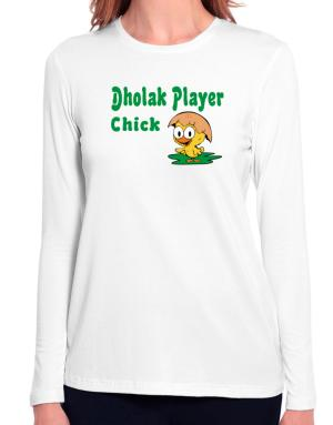 Dholak Player chick Long Sleeve T-Shirt-Womens