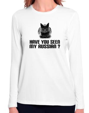 Have you seen my Russian? Long Sleeve T-Shirt-Womens