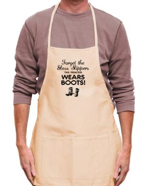 Forget the glass slippers, this princess wears boots! Apron