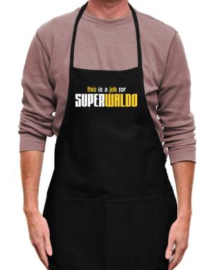 This Is A Job For Superwaldo Apron