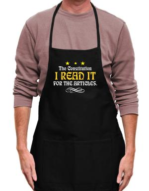 I Read The Constitution For The Articles Apron