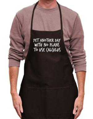 Yet another day with no plans to use calculus Apron