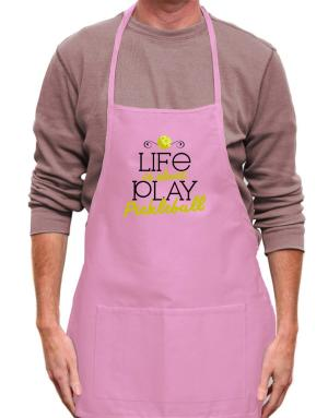 Mandil de Life is short play pickleball