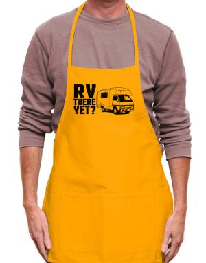 RV there yet? Apron