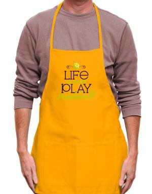 Life is short play pickleball Apron
