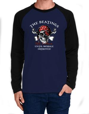 The beatings will continue until morale improves! Long-sleeve Raglan T-Shirt