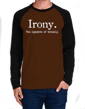 Irony the opposite of wrinkly Long-sleeve Raglan T-Shirt