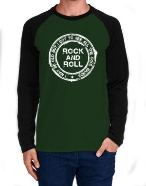 I may be old but Rock and Roll Long-sleeve Raglan T-Shirt