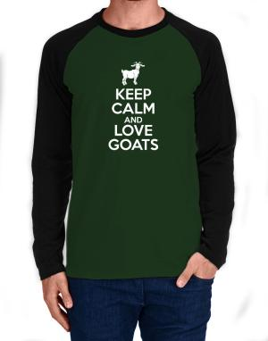 Keep Calm and Love Goats Long-sleeve Raglan T-Shirt