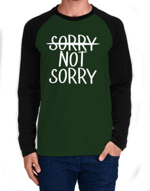 Sorry not sorry Long-sleeve Raglan T-Shirt