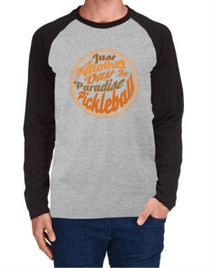Just another day in paradise pickleball Long-sleeve Raglan T-Shirt