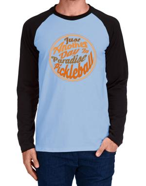 Raglan Manga Larga de Just another day in paradise pickleball