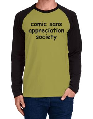 Comic Sans Society Long-sleeve Raglan T-Shirt
