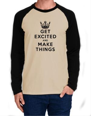 Raglan Manga Larga de Get Excited and Make Things