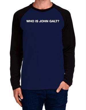 Who is John Galt? Long-sleeve Raglan T-Shirt
