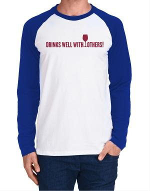 Drinks Well With Others Long-sleeve Raglan T-Shirt