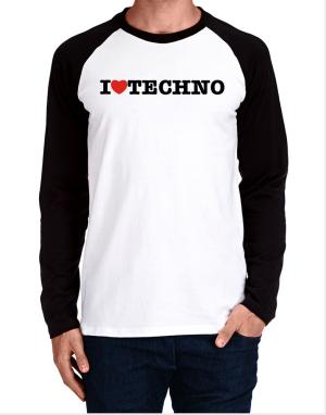 I Love Techno Long-sleeve Raglan T-Shirt