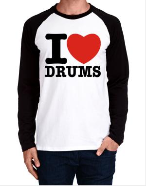 I Love Drums Long-sleeve Raglan T-Shirt
