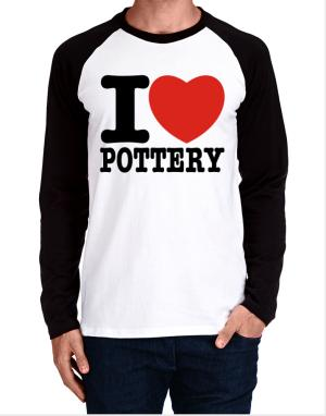 I Love Pottery Long-sleeve Raglan T-Shirt