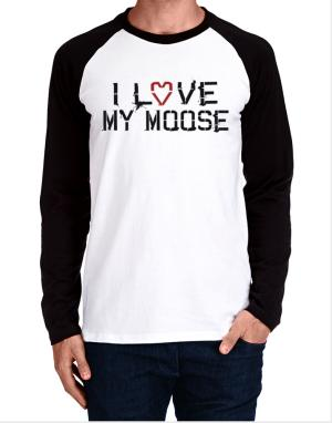 I Love My Moose Long-sleeve Raglan T-Shirt