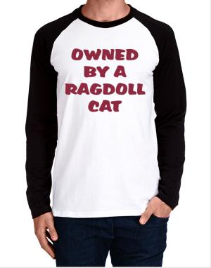 Owned By S Ragdoll Long-sleeve Raglan T-Shirt
