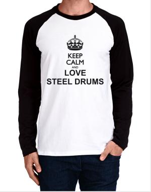 Keep calm and love Steel Drums Long-sleeve Raglan T-Shirt
