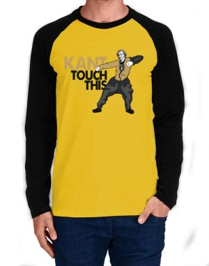Kant touch this Long-sleeve Raglan T-Shirt