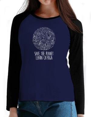 Save the planet learn Cayuga T-Shirt - Raglan Long Sleeve-Womens