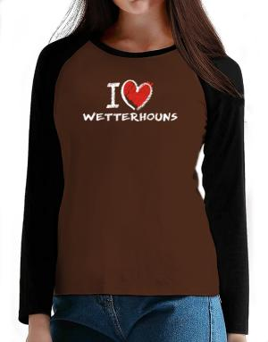 I love Wetterhouns chalk style T-Shirt - Raglan Long Sleeve-Womens