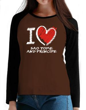 I love Sao Tome And Principe chalk style T-Shirt - Raglan Long Sleeve-Womens