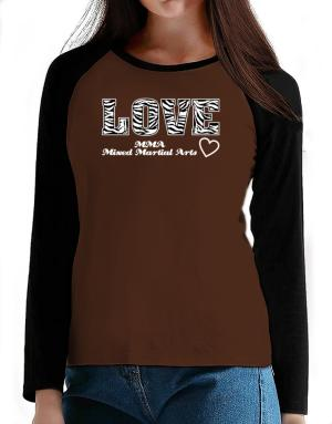 Love MMA Mixed Martial Arts T-Shirt - Raglan Long Sleeve-Womens
