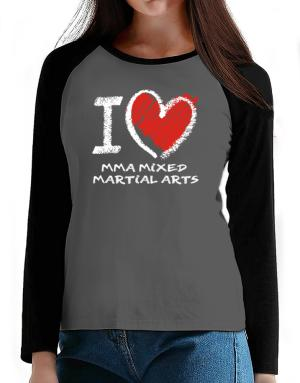 I love MMA Mixed Martial Arts chalk style T-Shirt - Raglan Long Sleeve-Womens