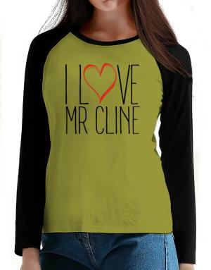 I love Mr Cline 2 T-Shirt - Raglan Long Sleeve-Womens