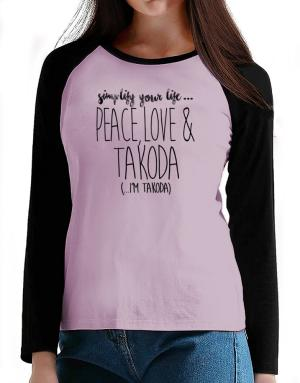 Simplify your life peace love and Takoda T-Shirt - Raglan Long Sleeve-Womens