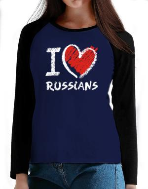 I love Russians chalk style T-Shirt - Raglan Long Sleeve-Womens