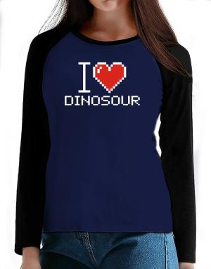 I love Dinosour pixelated T-Shirt - Raglan Long Sleeve-Womens