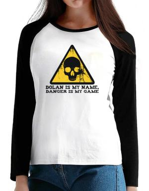 Dolan Is My Name, Danger Is My Game T-Shirt - Raglan Long Sleeve-Womens