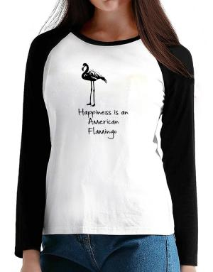 Happiness is a American Flamingo T-Shirt - Raglan Long Sleeve-Womens